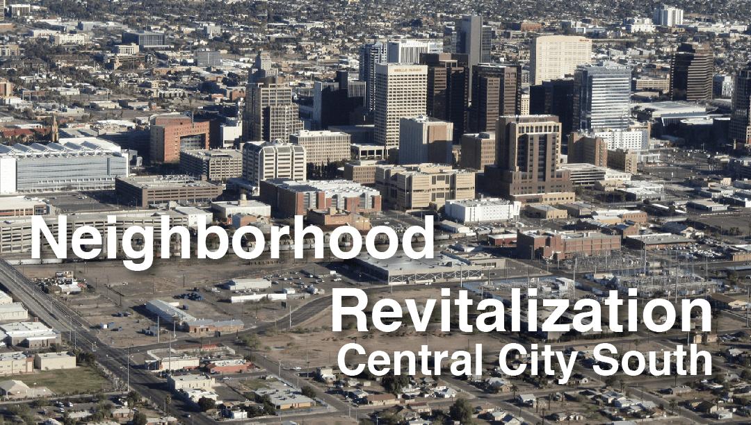Neighborhood  Revitalization in Phoenix's Central City South
